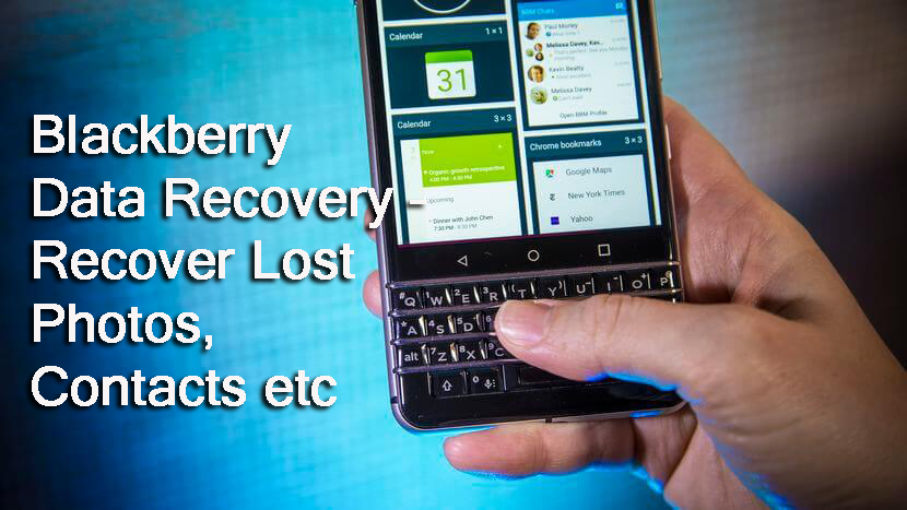 Blackberry Data Recovery – Recover Lost Photos, Contacts etc