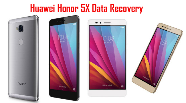 How To Recover Lost Or Deleted Data From Huawei Honor 5X?