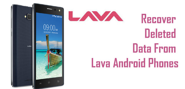 How To Recover Deleted Data from Lava Android Phone