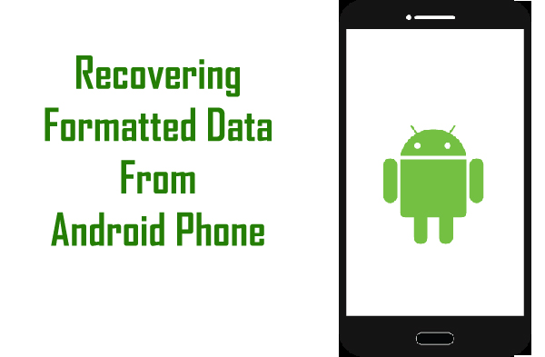Steps To Recover Formatted Data From Android Phone