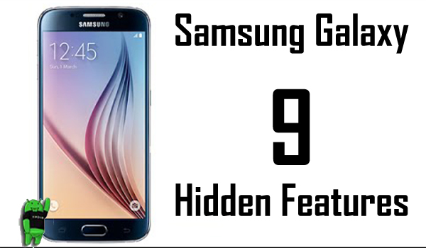 9 Amazing Hidden Features of Samsung Galaxy: [Samsung Galaxy Tips