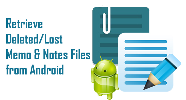 Best Way To Retrieve Deleted/Lost Android Memo & Notes Files