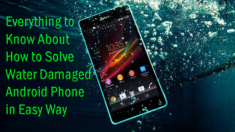 How to Recover Data From Water Damaged Android Phone in Easy Way