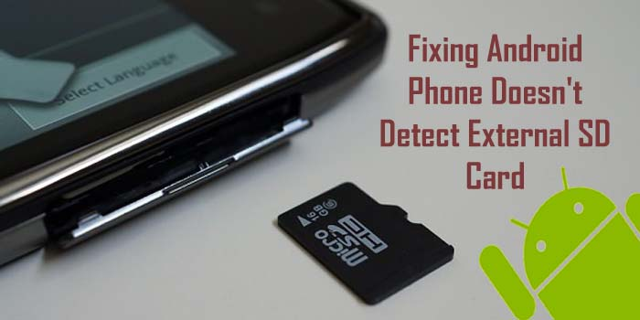 Fix Android Device Doesn't Detect or Recognize External SD