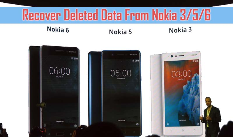 Recover Lost Photos, Videos, Contacts & More from Nokia 3, 5 & 6