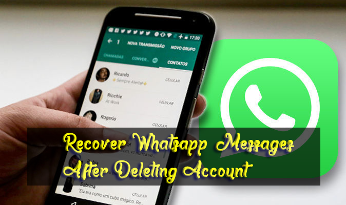 GUIDE]- How to Get Back WhatsApp Messages After Account Deletion