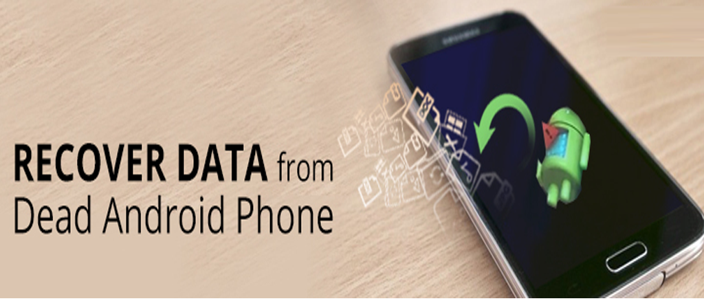 SOLVED]- How to Recover Lost Data from Dead Android Phone