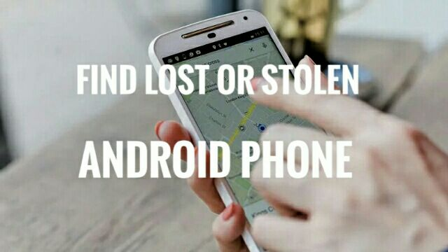 Extensive Guide ] How to Find Lost or Stolen Android Phone