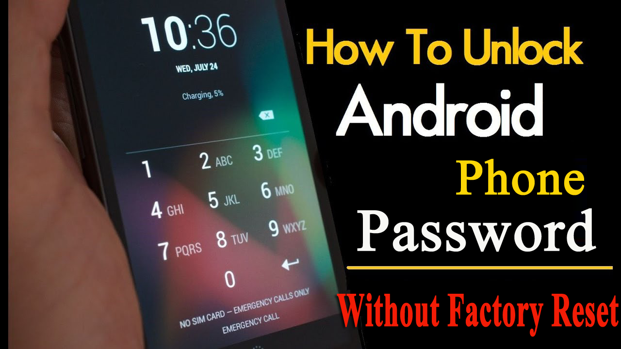 6 Methods to Unlock your Android Device Password Without Factory Reset