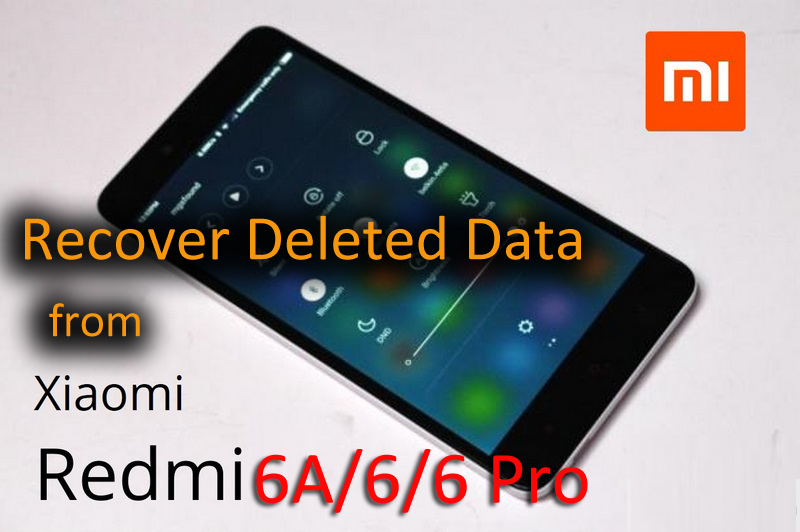 How to Recover Deleted Data From Redmi 6A/6/6 Pro