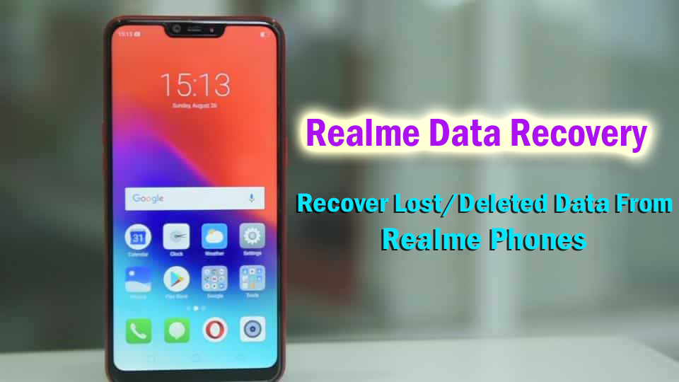 Realme Data Recovery- Recover Lost/Deleted Data From Realme Phones