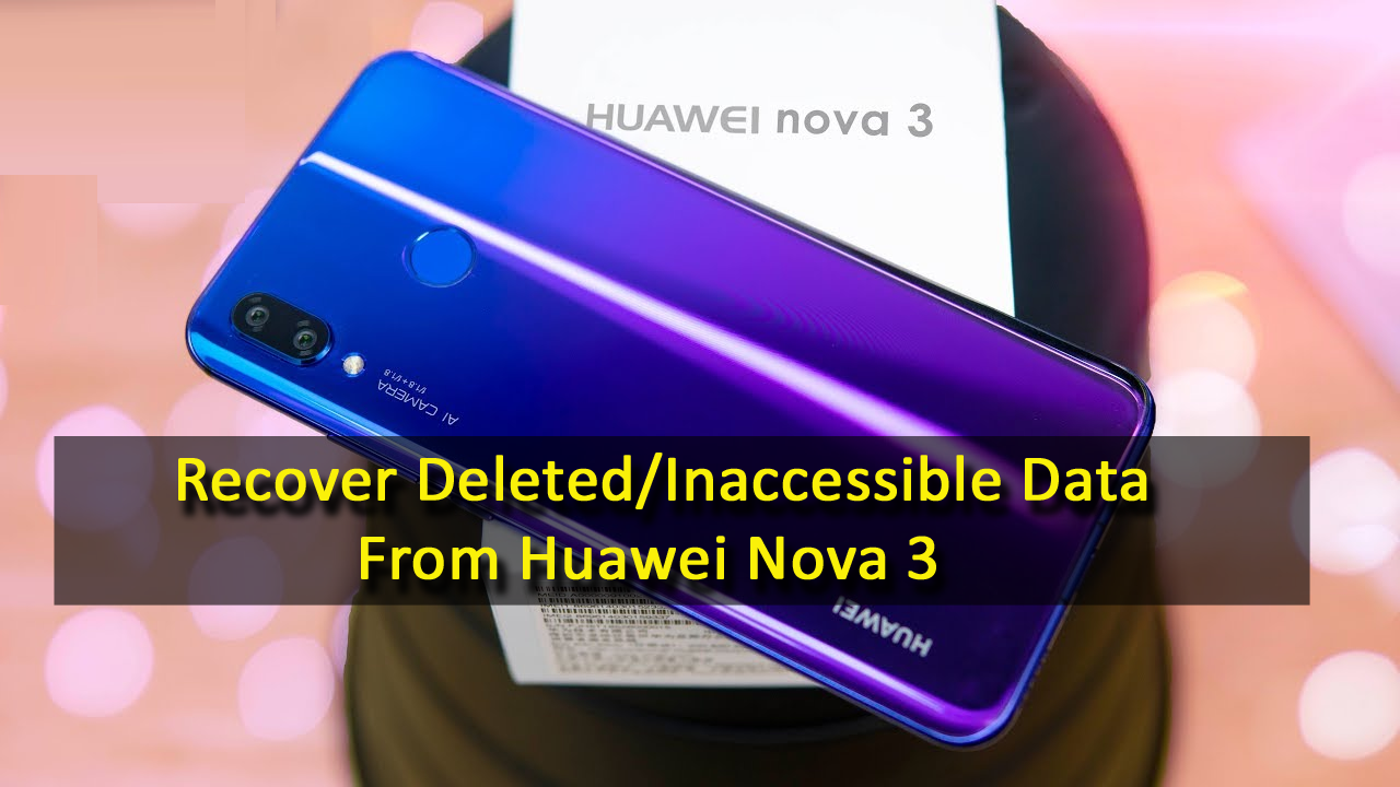 4 Methods To Recover Deleted/Inaccessible Data From Huawei