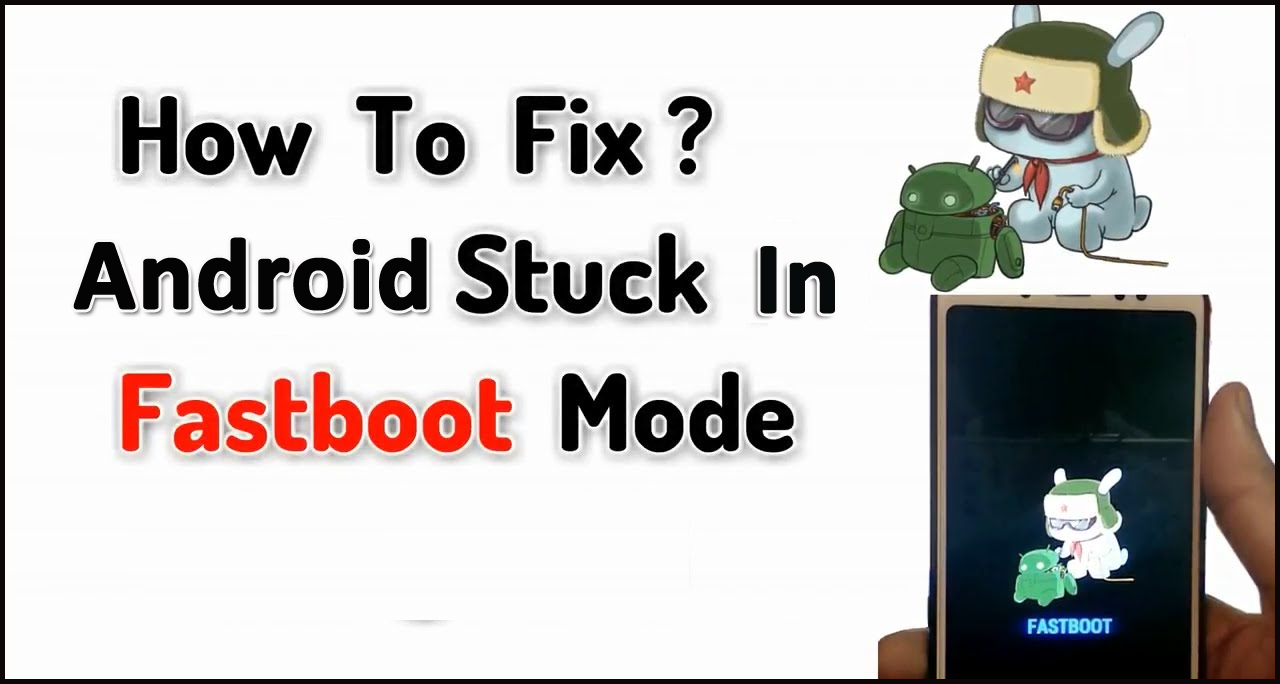 Android Stuck In Fastboot Mode- 3 Effective Solutions To Fix It