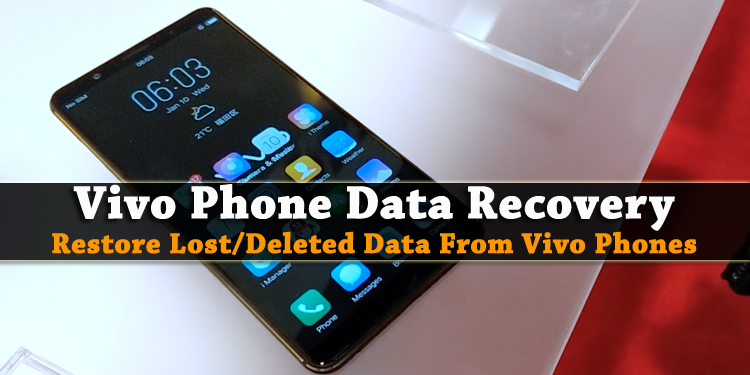 Vivo Phone Data Recovery - Restore Lost/Deleted Data From