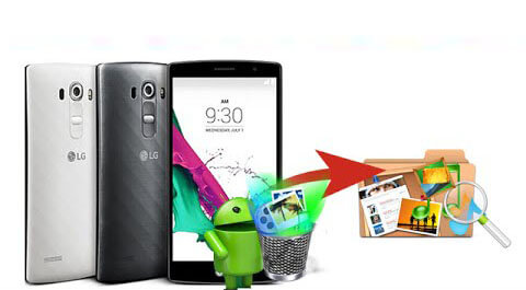 LG Android Phone Data Recovery - Recover Photos, Music Files, apps